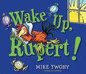 Wake Up, Rupert!: with audio recording