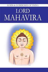 Lord Mahavira: Gods & Goddesses in India