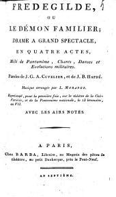 Frédegilde, ou Le démon familier;: drame à grand spectacle, en quatre actes, mêlé de pantomime, chants, danses et evolutions militaires