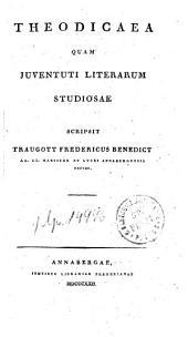 Theodicaea quam juventuti literarum studiosae