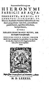Pentateuchos cheirurgicum: publicis in Academia Patavina lectionibus ab auctore propositum, iam vero, contractiore paullo forma, capitibus distinctum, lucique datum