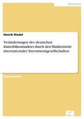 Veränderungen des deutschen Immobilienmarktes durch den Markteintritt internationaler Investmentgesellschaften