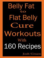 Belly Fat Cure 160 Recipes Cookbook With Workouts Book PDF
