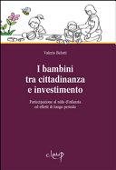 I bambini tra cittadinanza e investimento  Partecipazione al nido d infanzia ed effetti di lungo periodo PDF