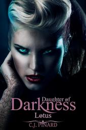 Lotus: Daughter of Darkness: Lotus's Journey Part I