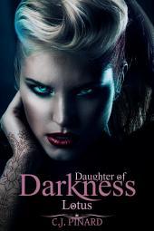 Lotus: Daughter of Darkness: Lotus's Journey Part I