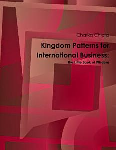 Kingdom Patterns for International Business  The Little Book of Wisdom Book