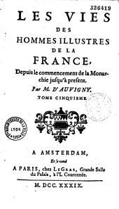 Les vies des hommes illustres de la France: depuis le commencement de la monarchie jusqu'à présent, Volume24