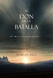 El Don de la Batalla (Libro#17 De El Anillo Del Hechicero)