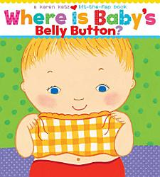 Where Is Baby S Belly Button Enhanced Ebook Edition  Book PDF