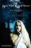 Dark Wine and Dark Blood  YA Version  the Two Vampires