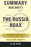 Summary  Gregg Jarrett s the Russia Hoax  The Illicit Scheme to Clear Hillary Clinton and Frame Donald Trump PDF