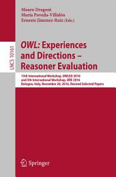 OWL: Experiences and Directions – Reasoner Evaluation: 13th International Workshop, OWLED 2016, and 5th International Workshop, ORE 2016, Bologna, Italy, November 20, 2016, Revised Selected Papers