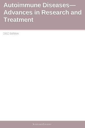 Autoimmune Diseases   Advances in Research and Treatment  2012 Edition PDF