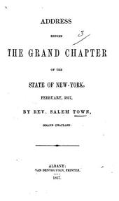 Address before the Grand Chapter of the State of New York, February, 5857