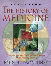 Exploring the History of Medicine: From the Ancient Physicians of Pharaoh to Genetic Engineering