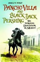 Pancho Villa and Black Jack Pershing PDF