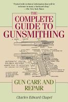 The Complete Guide to Gunsmithing PDF