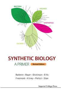 Synthetic Biology   a Primer  revised Edition  PDF