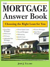 The Mortgage Answer Book: Choosing the Right Loan for You