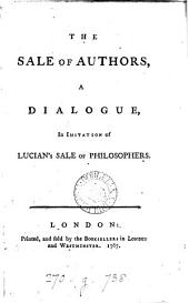 The sale of authors, a dialogue, in imitation of Lucian's Sale of philosophers [by A. Campbell].