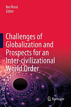 Challenges of Globalization and Prospects for an Inter civilizational World Order PDF