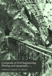 Cyclopedia of civil engineering: a general reference work on surveying, railroad engineering, structural engineering, roofs and bridges...