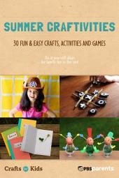 Summer Craftivities: 30 Fun and Easy Crafts, Activities and Games
