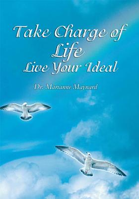 Take Charge of Life Live Your Ideal PDF