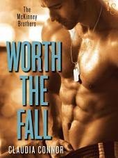 Worth the Fall: A McKinney Brothers Novel