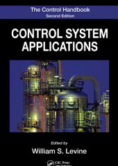 The Control Handbook, Second Edition: Control System Applications, Second Edition, Edition 2