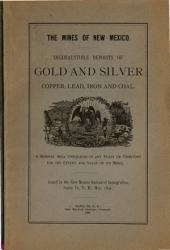 The Mines of New Mexico: Inexhaustible Deposits of Gold and Silver, Copper, Lead, Iron and Coal. A Mineral Area Unequaled in Any State Or Territory for the Extent and Value of Its Mines