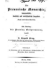 Die preussische Monarchie: topographisch, statistisch und wirthschaftlich dargestellt ; nach amtlichen Quellen