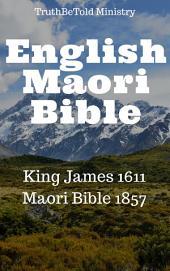 English Maori Bible: King James 1611 - Maori Bible 1857