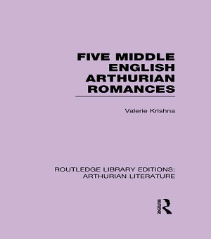Five Middle English Arthurian Romances PDF