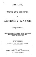The Life  Times and Services of Anthony Wayne  Mad Anthony  PDF