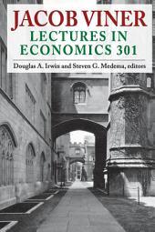 Jacob Viner: Lectures in Economics 301