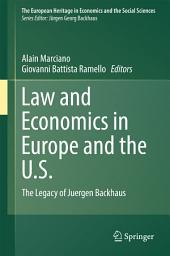 Law and Economics in Europe and the U.S.: The Legacy of Juergen Backhaus