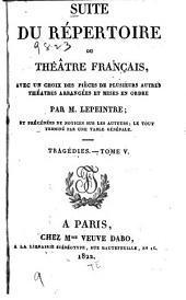 Suite du Répertoire du Théâtre français: avec un choix des pièces de plusieurs autres théâtres, Volumes5à6