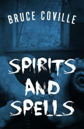 Spirits and Spells