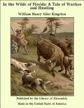 In the Wilds of Florida: A Tale of Warfare and Hunting