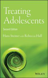 Treating Adolescents: Edition 2
