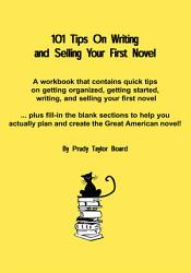 101 Tips On Writing And Selling Your First Novel Book PDF