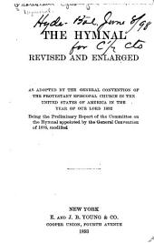The Hymnal: Revised and Enlarged, as Adopted by the General Convention of the Protestant Episcopal Church in the United States of America in the Year of Our Lord, 1892