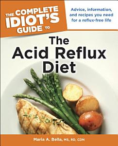 The Complete Idiot s Guide to the Acid Reflux Diet Book