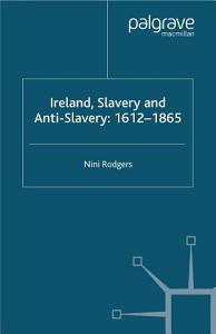 Ireland, Slavery and Anti-Slavery: 1612-1865