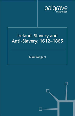 Ireland  Slavery and Anti Slavery  1612 1865