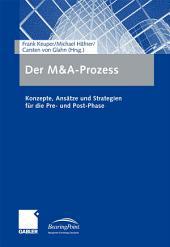 Der M&A-Prozess: Konzepte, Ansätze und Strategien für die Pre- und Post-Phase