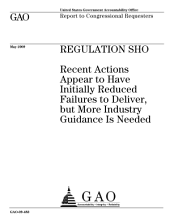 Regulation SHO: Recent Actions Appear to Have Initially Reduced Failures to Deliver, But More Industry Guidance Is Needed