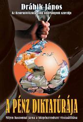 A pénz diktatúrája: Milyen haszonnal járna a közpénzrendszer visszaállítása